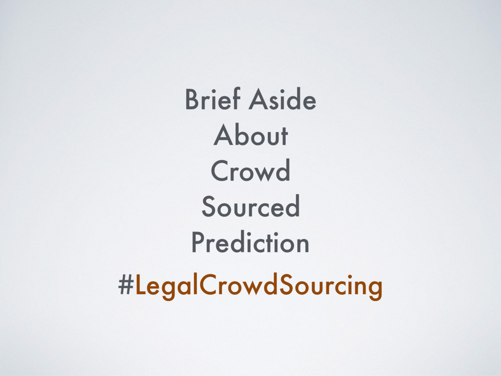 Brief Aside About Crowd Sourced Prediction #Leg...