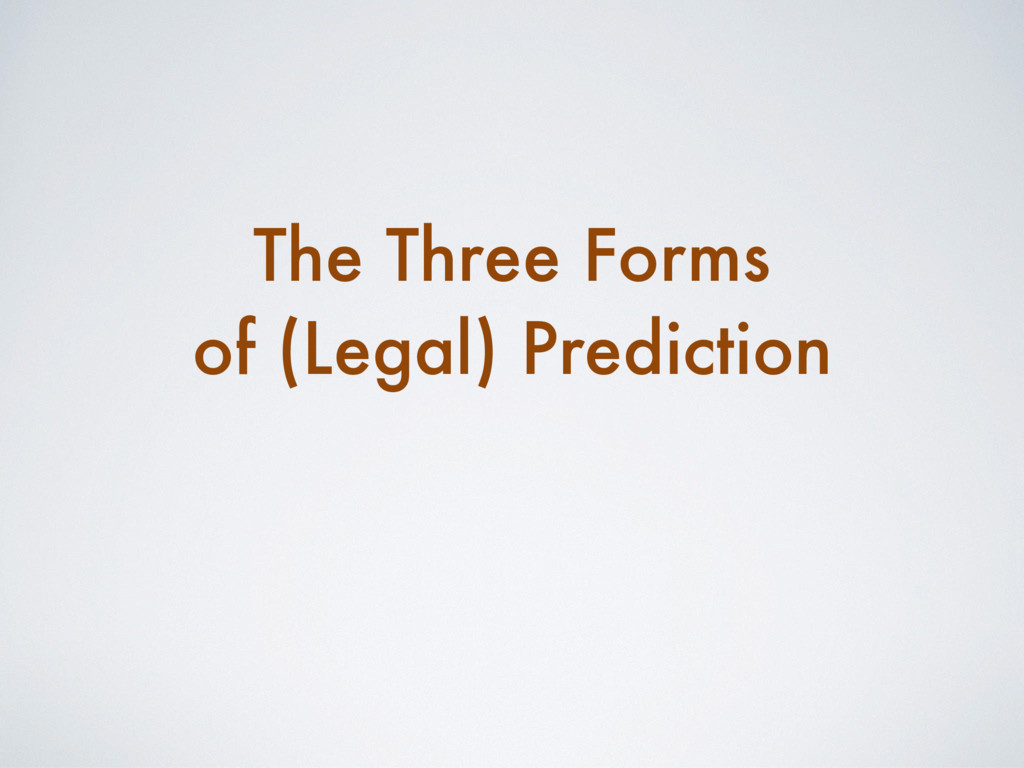 The Three Forms of (Legal) Prediction