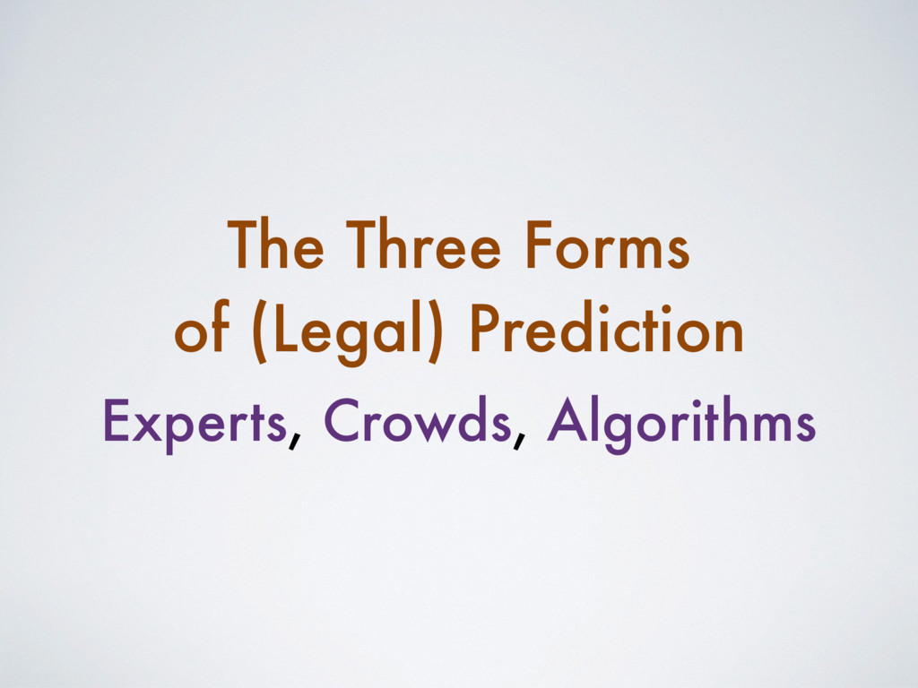 Experts, Crowds, Algorithms The Three Forms of ...