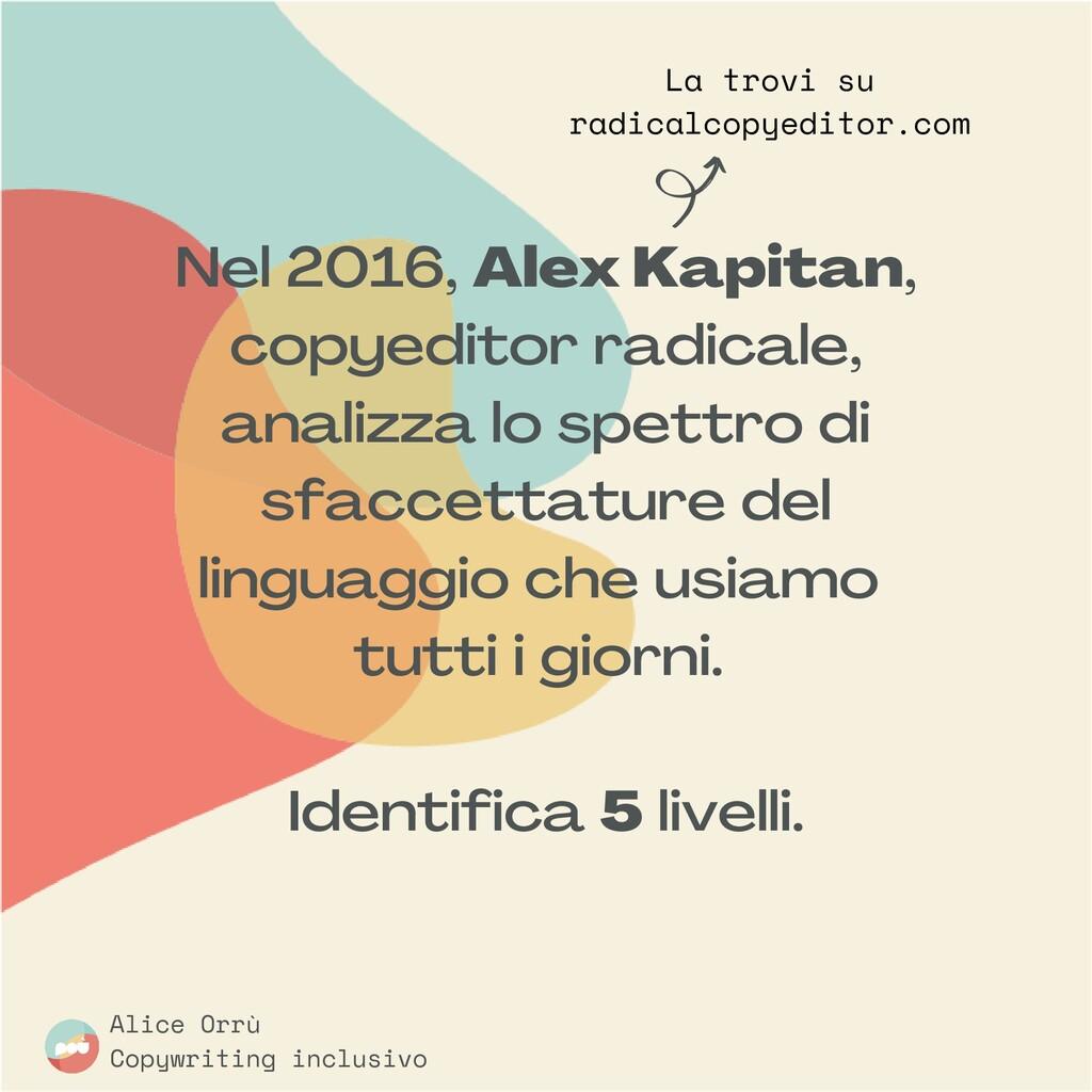 Nel 2016, Alex Kapitan , copyeditor radicale , ...