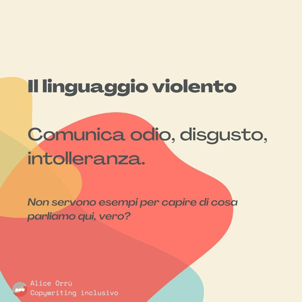 Il linguaggio violento Comunica odio , disgusto...