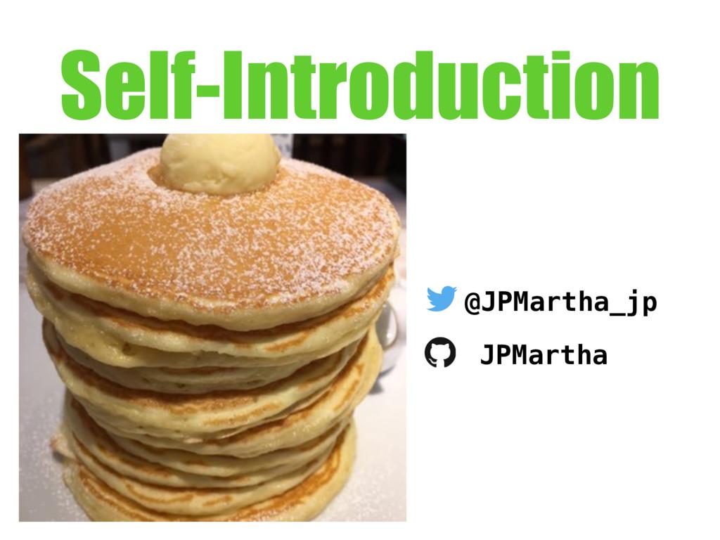 Self-Introduction @JPMartha_jp JPMartha