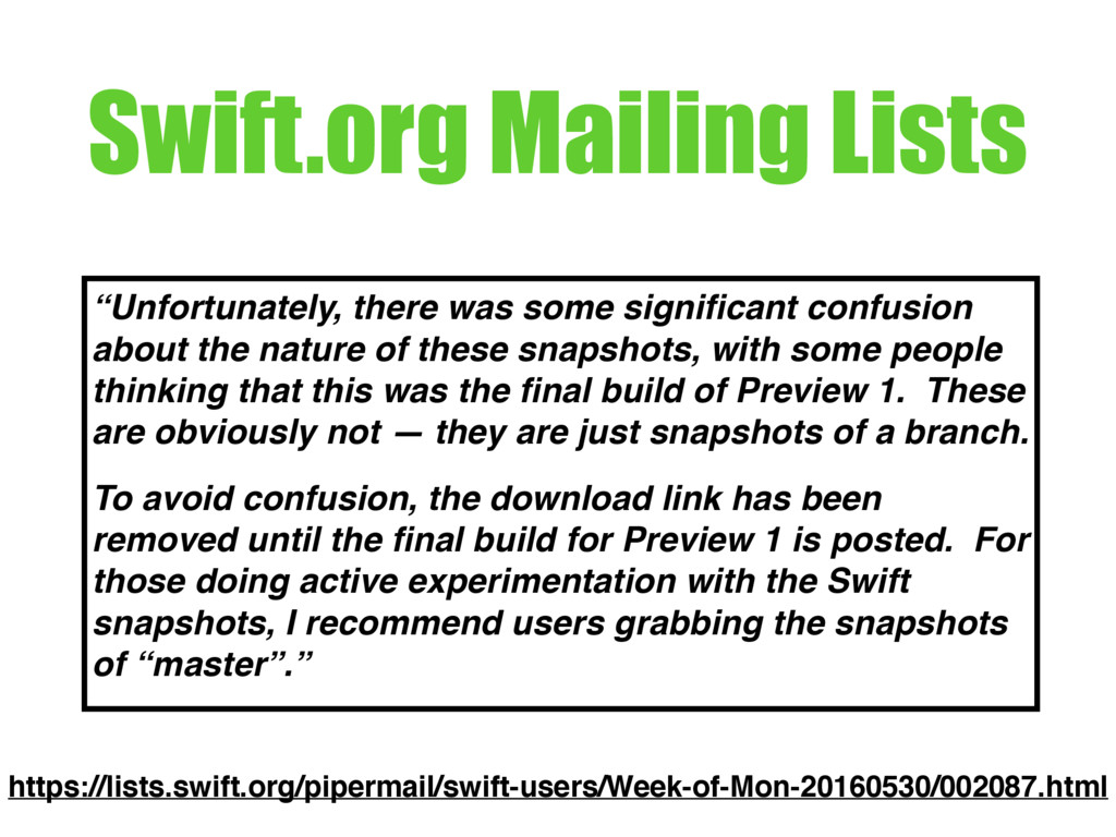"""Swift.org Mailing Lists """"Unfortunately, there w..."""