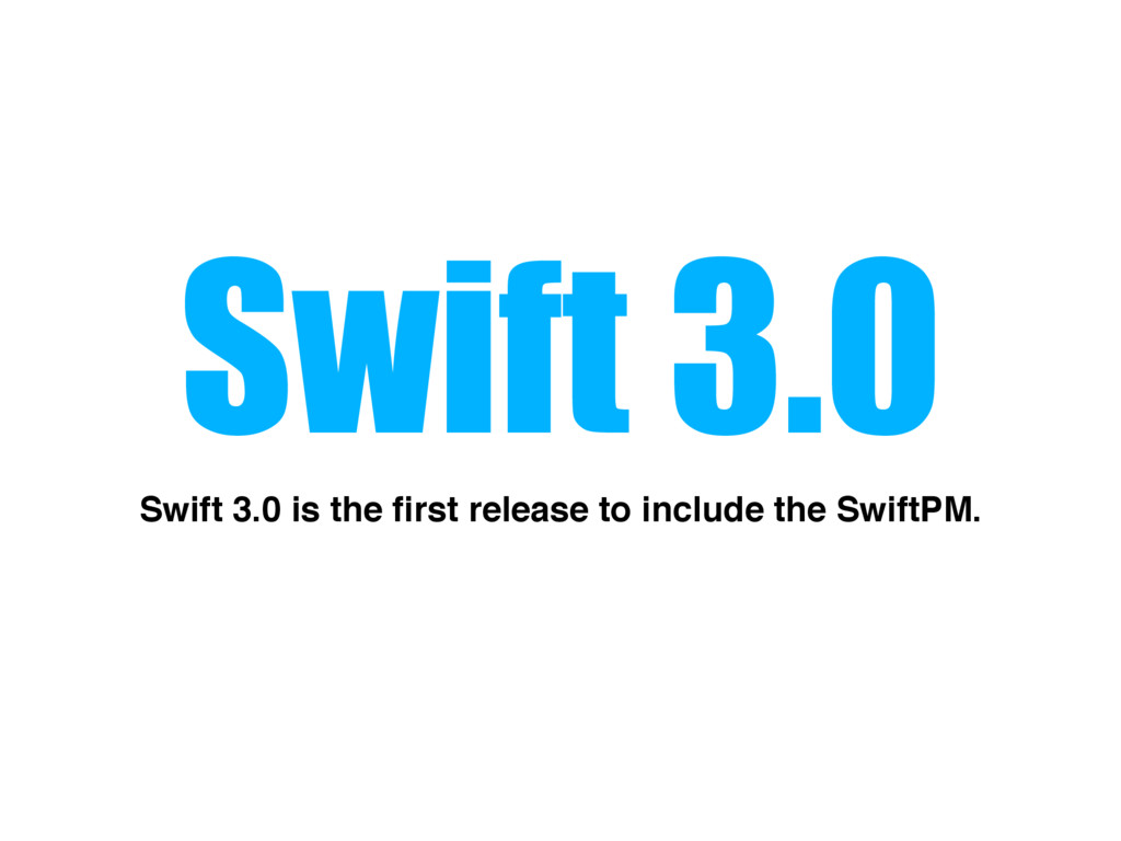 Swift 3.0 Swift 3.0 is the first release to incl...