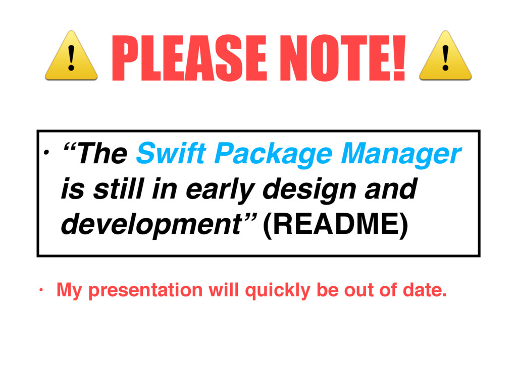 """⚠ PLEASE NOTE! ⚠ • """"The Swift Package Manager i..."""