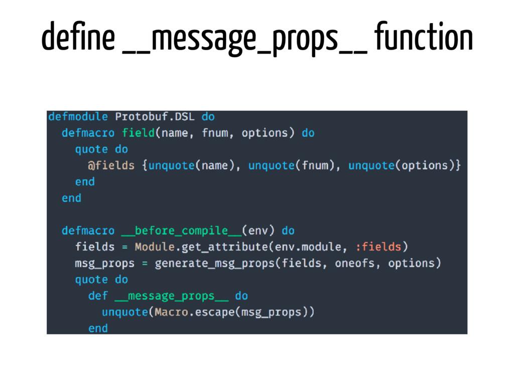 define __message_props__ function