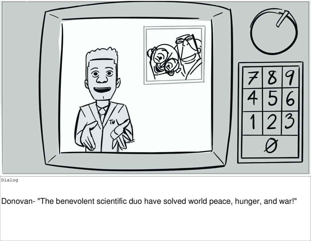 "Dialog Donovan- ""The benevolent scientific duo ..."