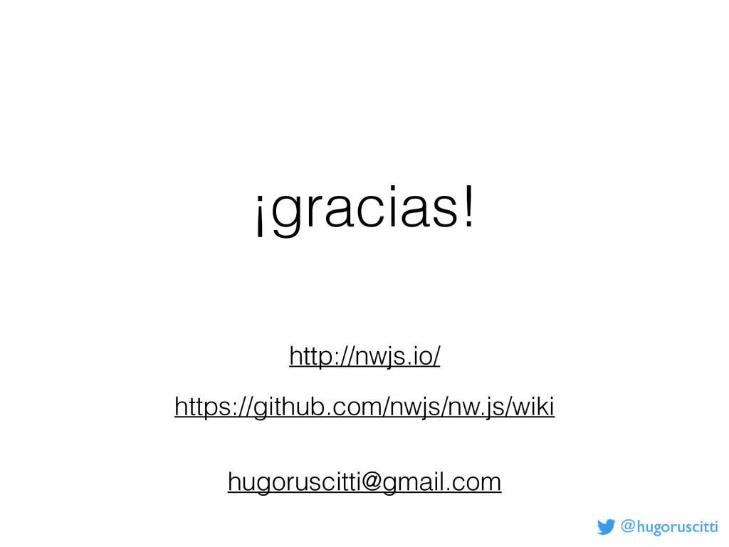 @hugoruscitti ¡gracias! hugoruscitti@gmail.com ...