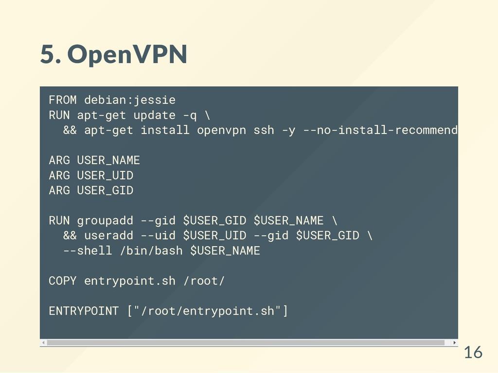 5. OpenVPN FROM debian:jessie RUN apt-get updat...