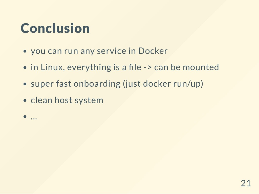 Conclusion you can run any service in Docker in...