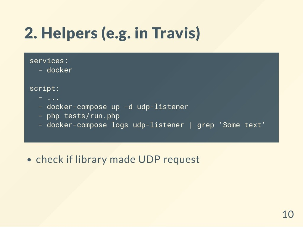 2. Helpers (e.g. in Travis) services: - docker ...