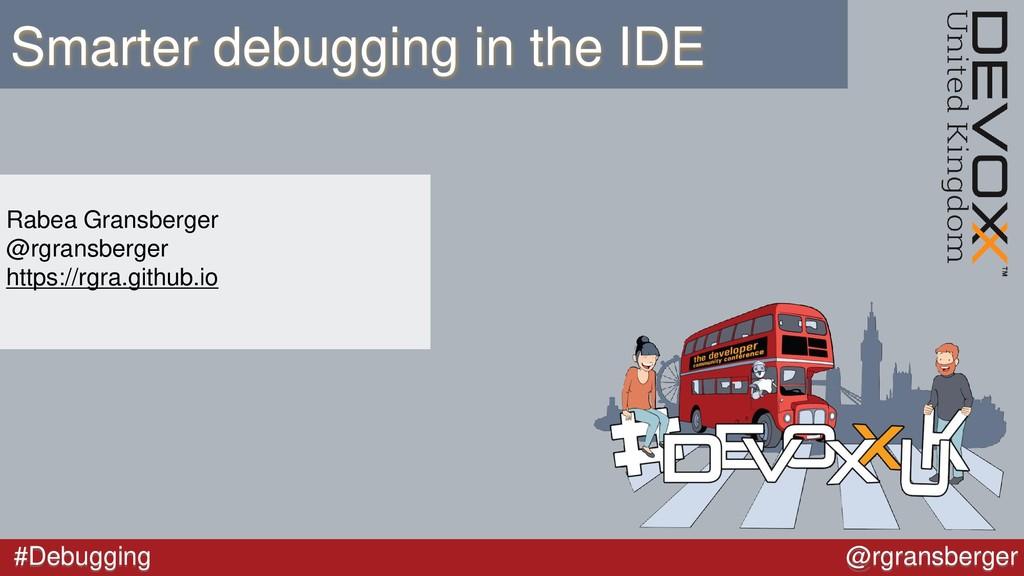 #Debugging @rgransberger Smarter debugging in t...