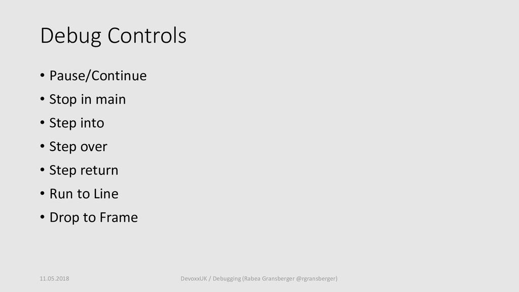 Debug Controls • Pause/Continue • Stop in main ...