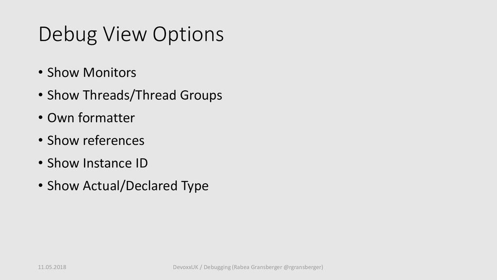 Debug View Options • Show Monitors • Show Threa...