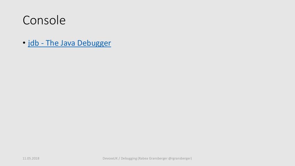 Console • jdb - The Java Debugger 11.05.2018 De...