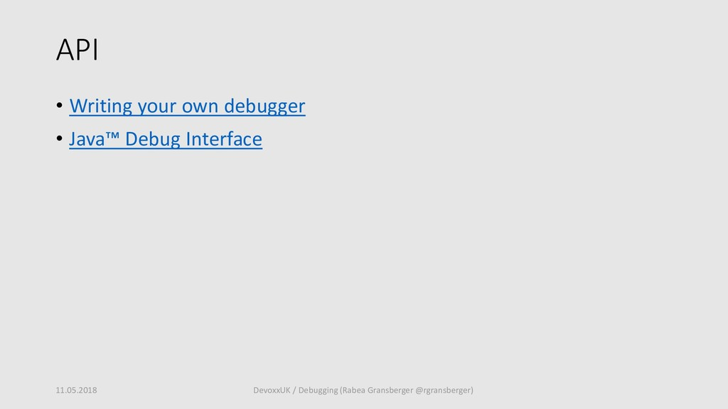 API • Writing your own debugger • Java™ Debug I...