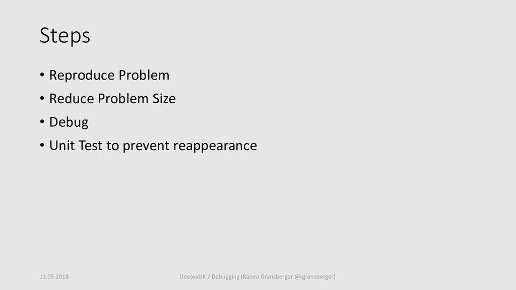Steps • Reproduce Problem • Reduce Problem Size...
