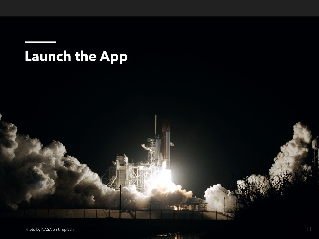 Launch the App 11 Photo by NASA on Unsplash