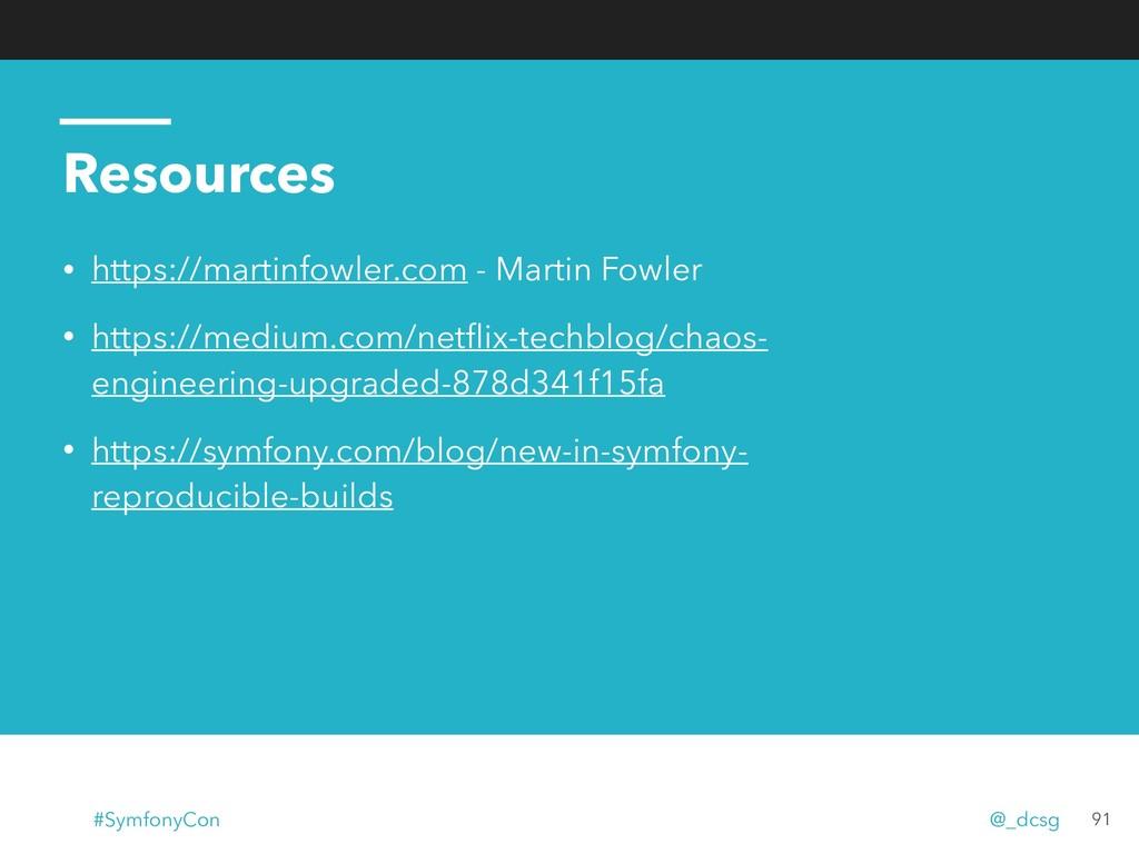 Resources • https://martinfowler.com - Martin F...