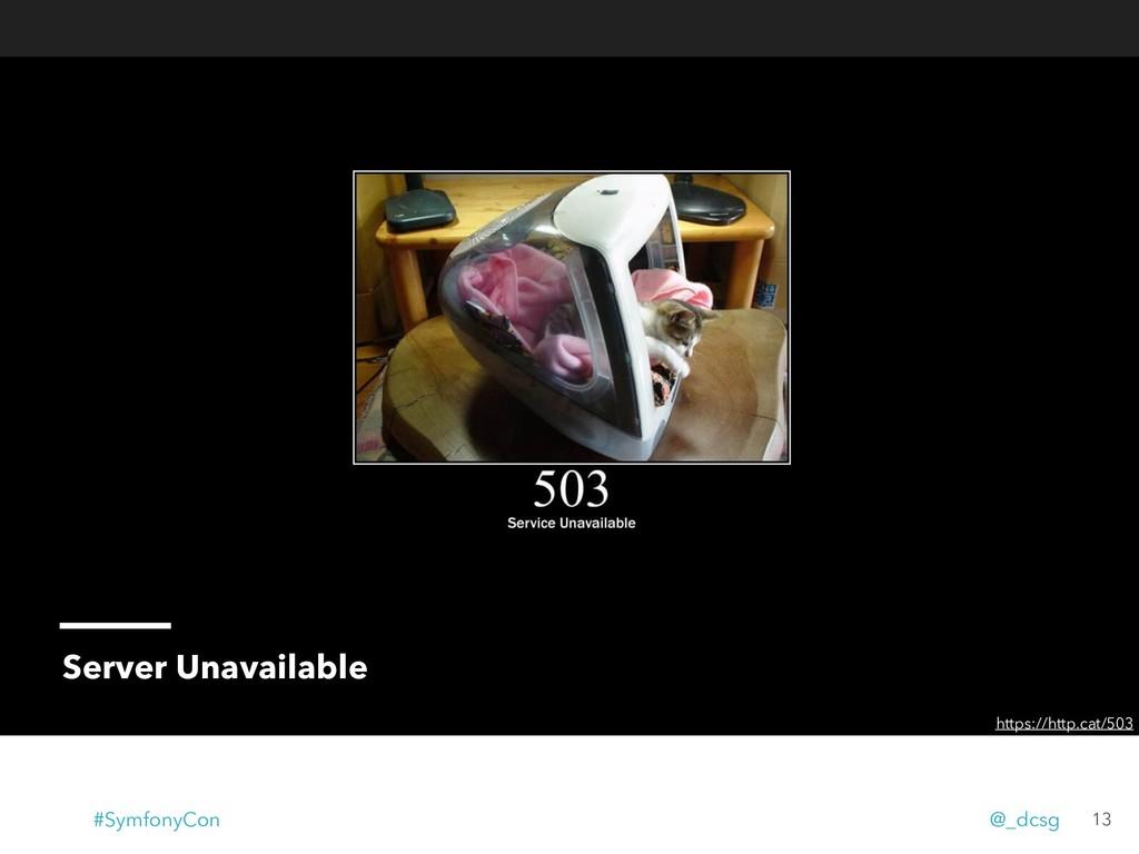 Server Unavailable https://http.cat/503 13 #Sym...
