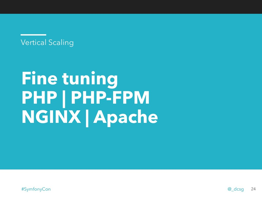 Fine tuning PHP | PHP-FPM NGINX | Apache 24 Ver...