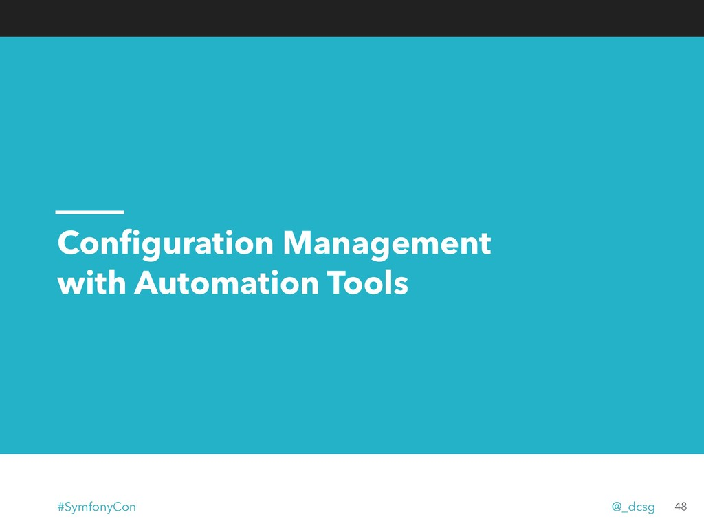 Configuration Management with Automation Tools 4...