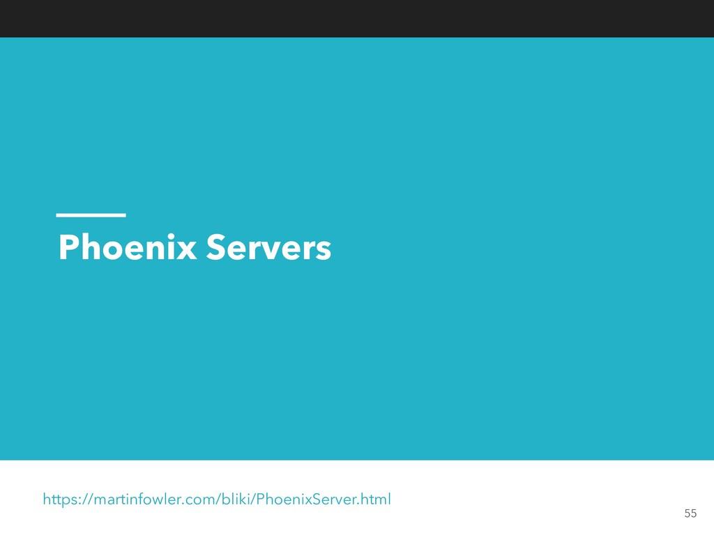 Phoenix Servers https://martinfowler.com/bliki/...