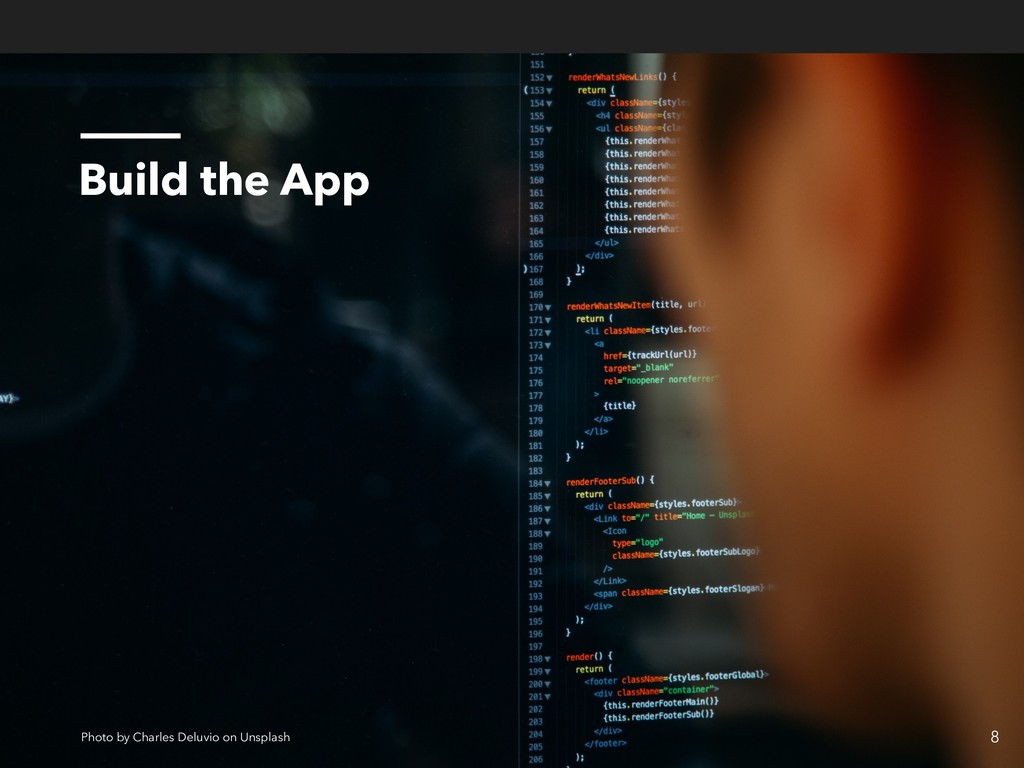 Build the App 8 Photo by Charles Deluvio on Uns...