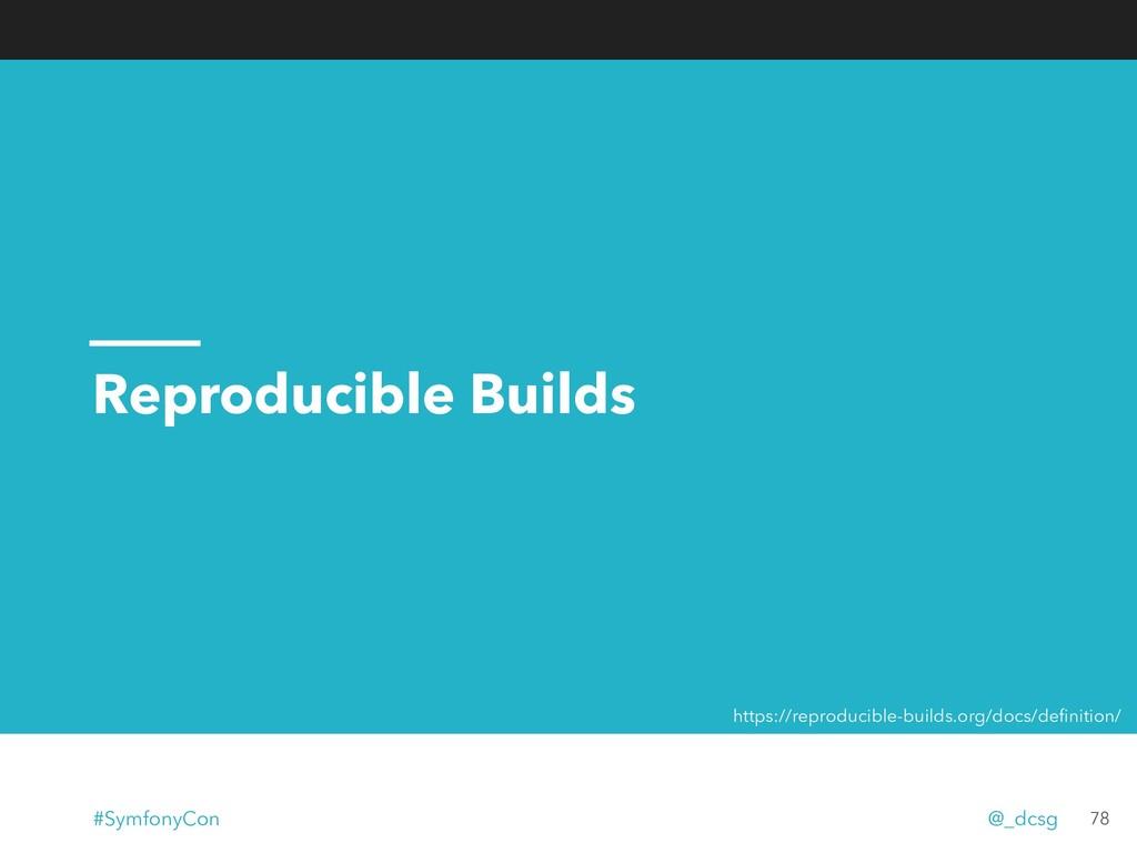Reproducible Builds 78 https://reproducible-bui...
