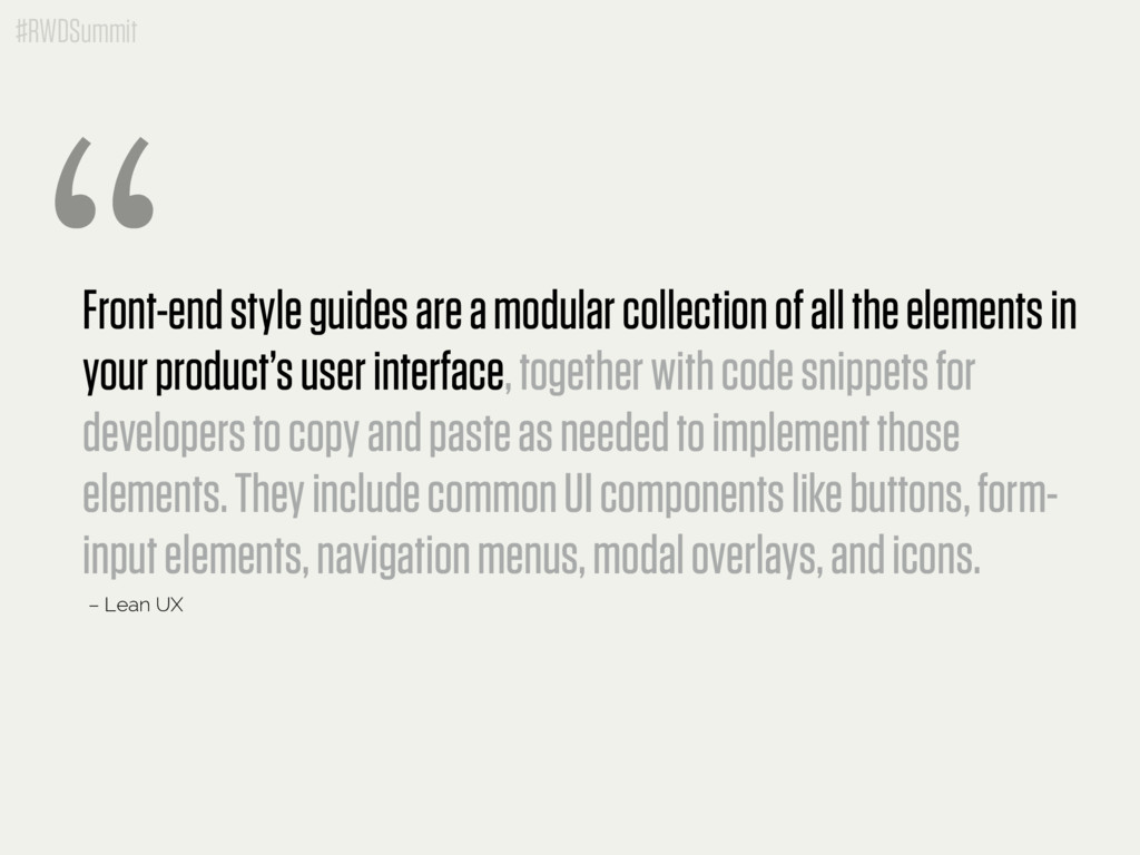 #RWDSummit Front-end style guides are a modular...
