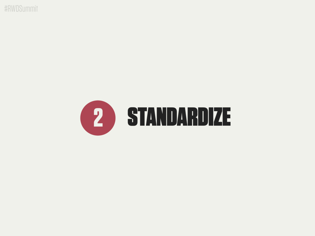 #RWDSummit STANDARDIZE 2