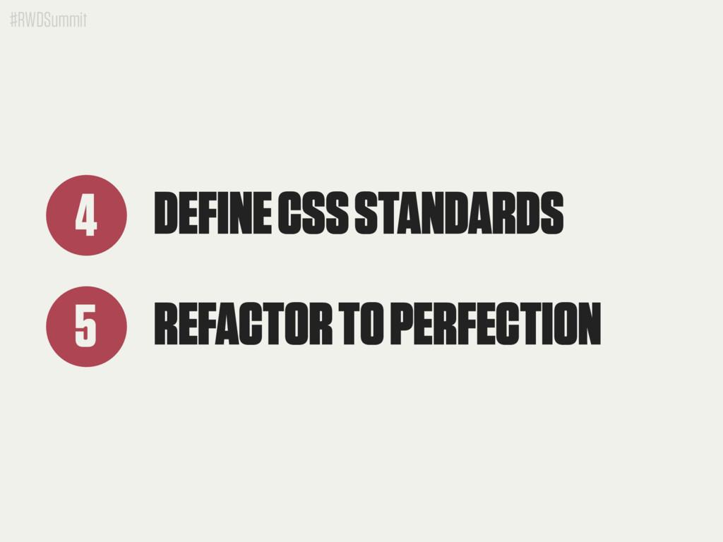 #RWDSummit DEFINE CSS STANDARDS 4 REFACTOR TO P...