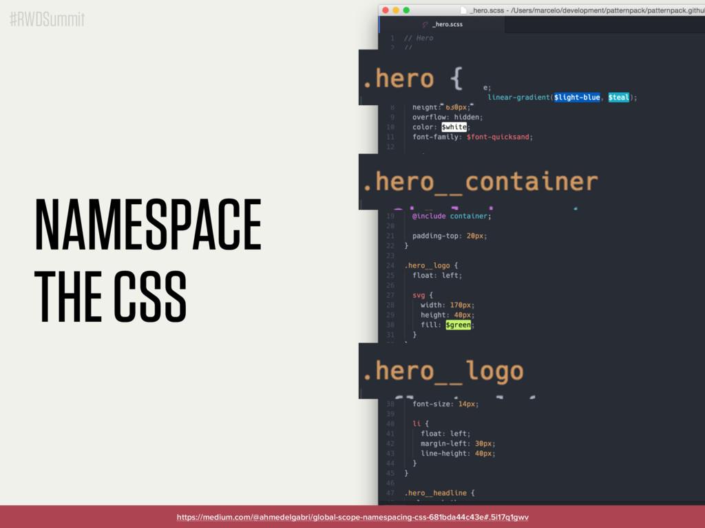 #RWDSummit NAMESPACE THE CSS https://medium.com...