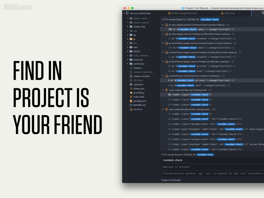 #RWDSummit FIND IN PROJECT IS YOUR FRIEND