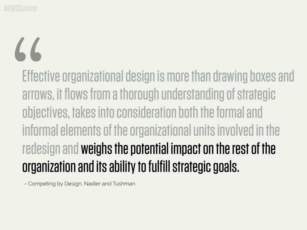 #RWDSummit Effective organizational design is m...
