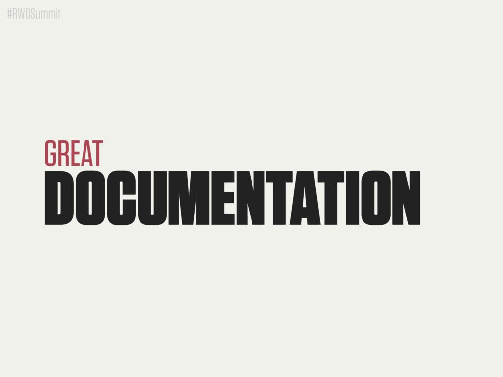#RWDSummit DOCUMENTATION GREAT