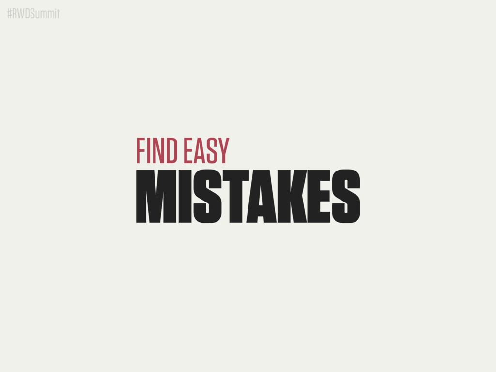 #RWDSummit MISTAKES FIND EASY