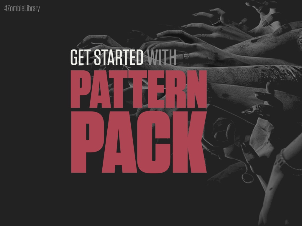 #ZombieLibrary GET STARTED WITH PATTERN PACK