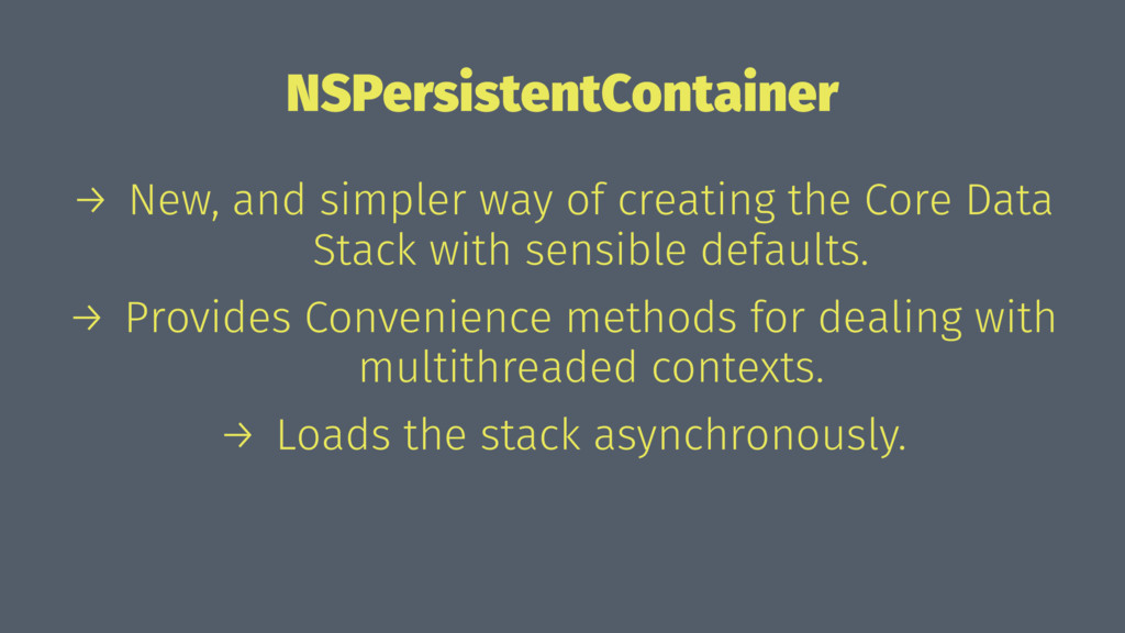 NSPersistentContainer → New, and simpler way of...