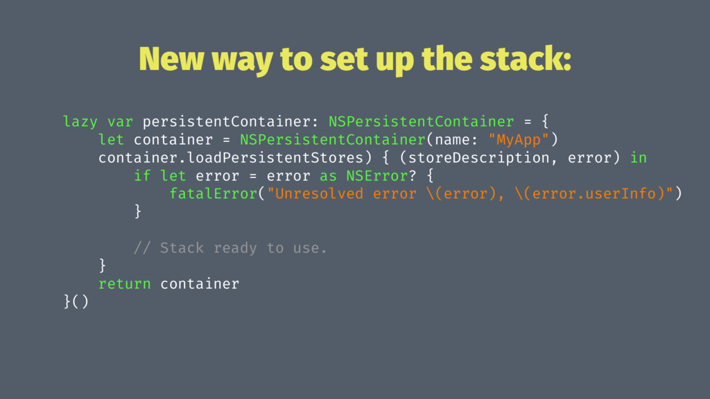 New way to set up the stack: lazy var persisten...