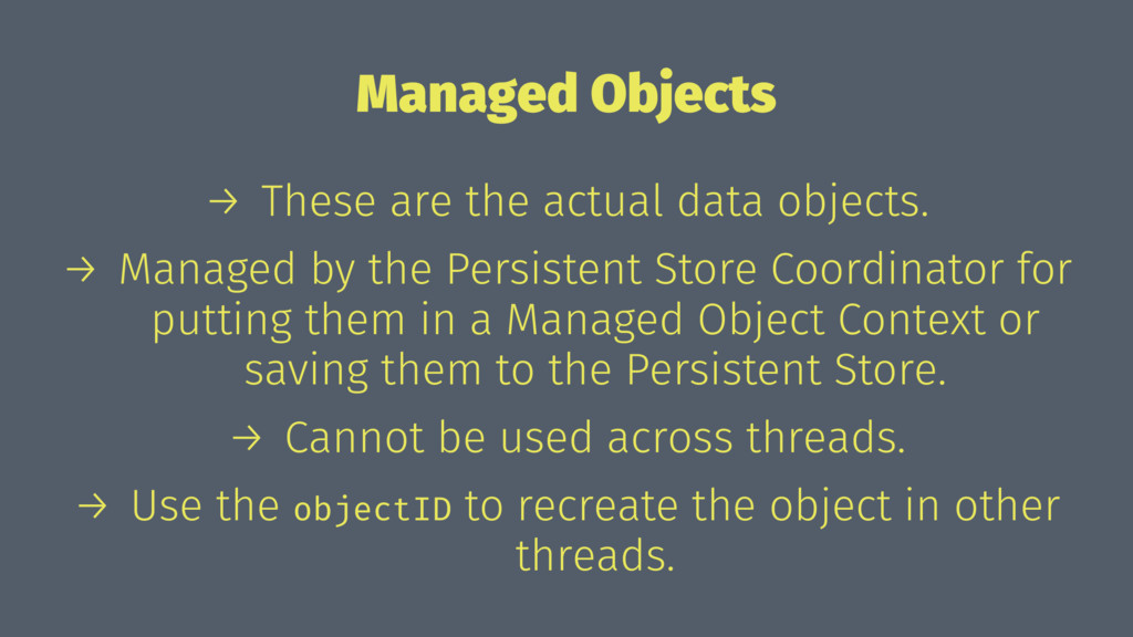 Managed Objects → These are the actual data obj...