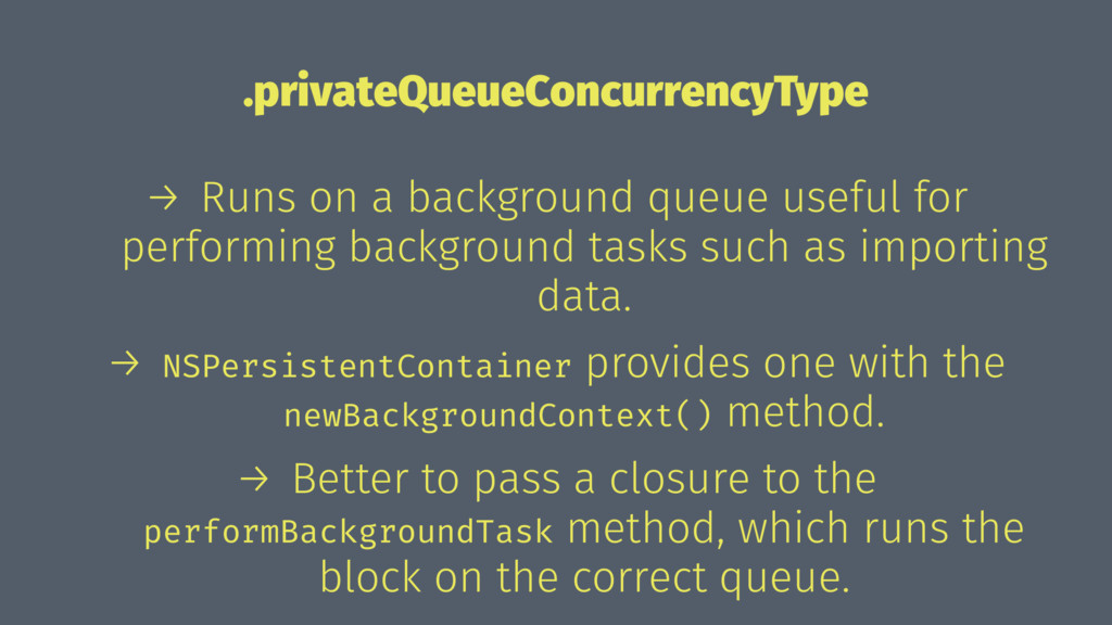 .privateQueueConcurrencyType → Runs on a backgr...