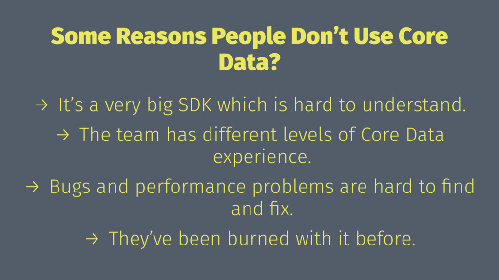 Some Reasons People Don't Use Core Data? → It's...