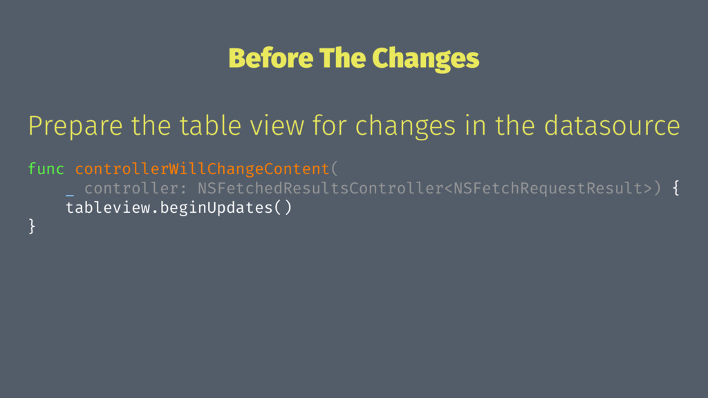 Before The Changes Prepare the table view for c...