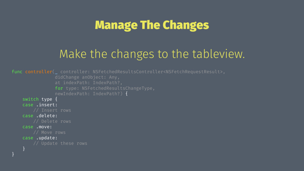 Manage The Changes Make the changes to the tabl...