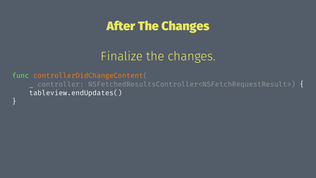 After The Changes Finalize the changes. func co...