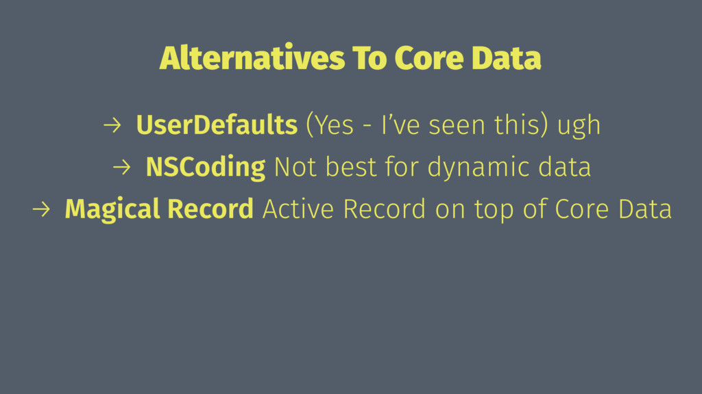 Alternatives To Core Data → UserDefaults (Yes -...