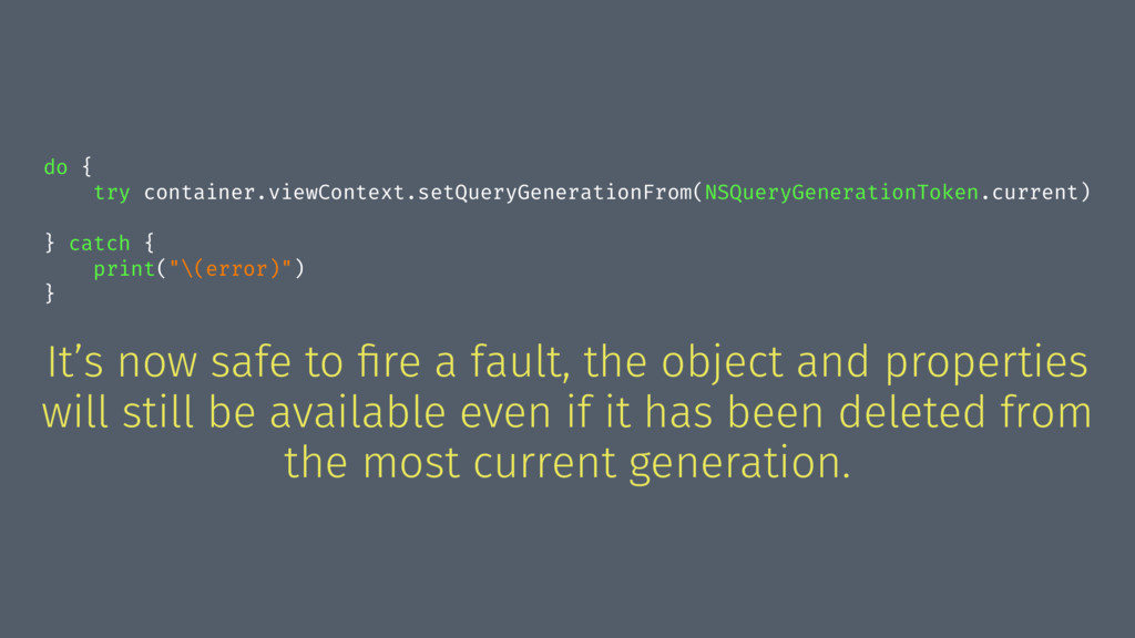 do { try container.viewContext.setQueryGenerati...