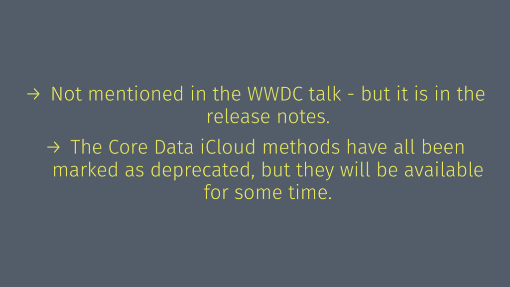 → Not mentioned in the WWDC talk - but it is in...