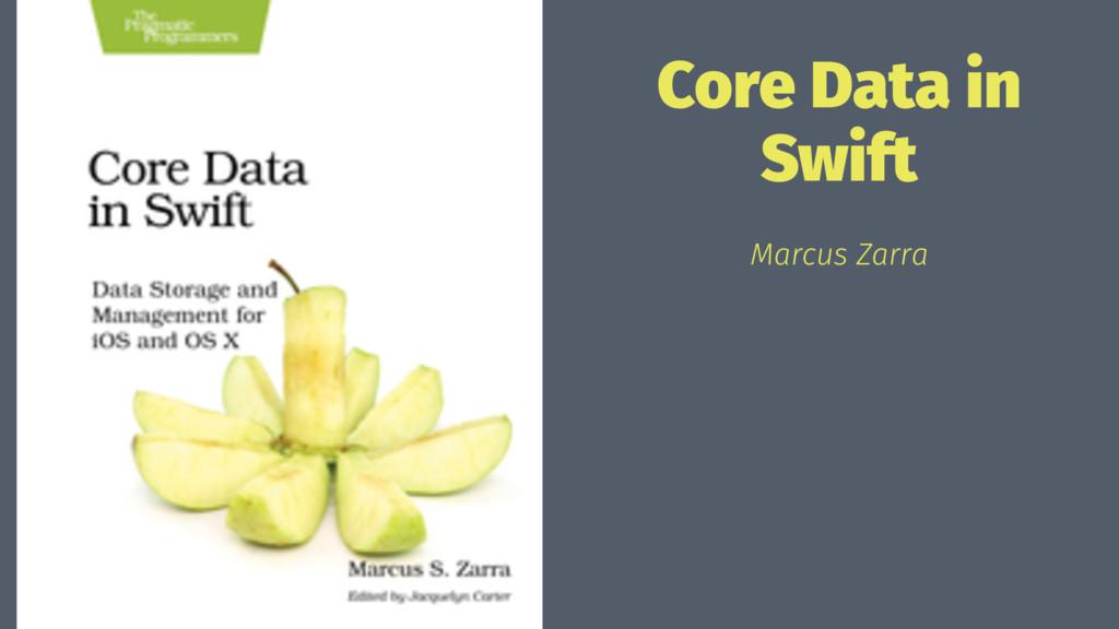 Core Data in Swift Marcus Zarra